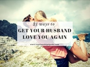 21 Ways to Get Your Husband to Love You Again-relationshiptips4u