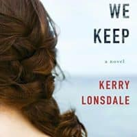 Kerry Lonsdale-Everything We Keep: A Novel