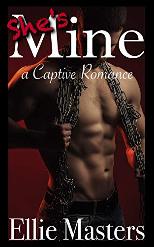 She Is Mine: Prequel to The Billionaire's CamGirl